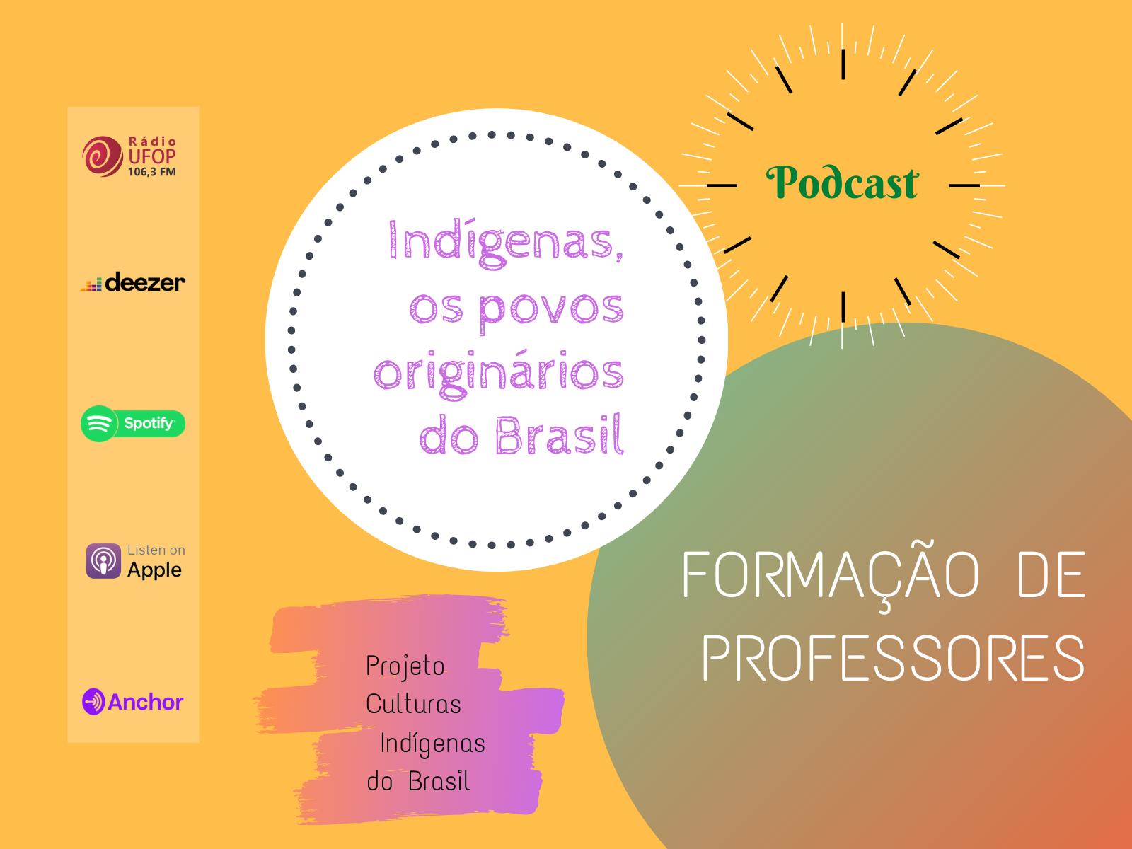 Podcast Indígenas, os Povos Originários do Brasil