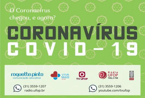 O coronavírus chegou, e agora?